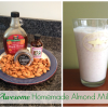 Homemade Almond Milk: A tasty, healthy snack