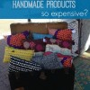 Why are handmade products so expensive?