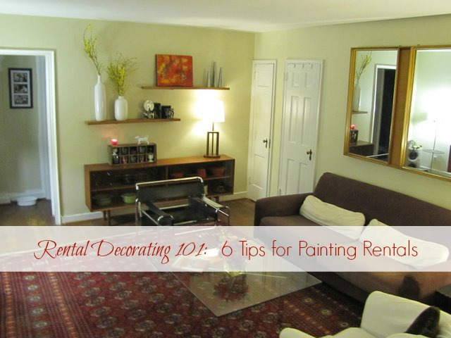 Rental decorating 101 6 tips for painting rentals the borrowed abodethe borrowed abode - Rental apartment decorating ideas ...