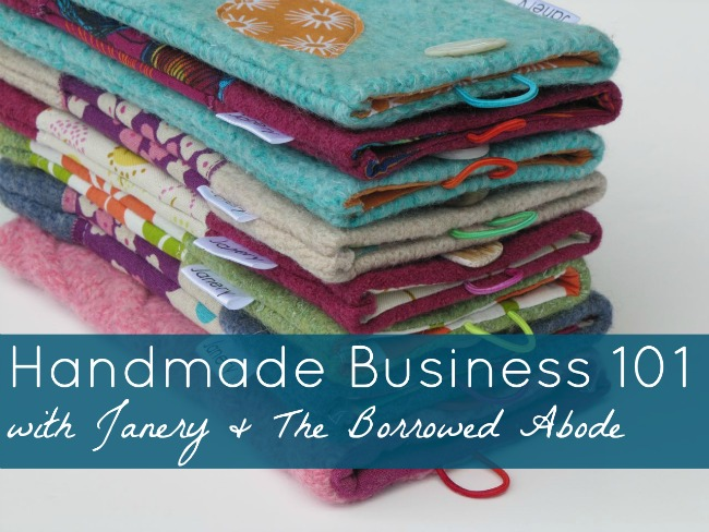Handmade Business 101 | The Borrowed Abode
