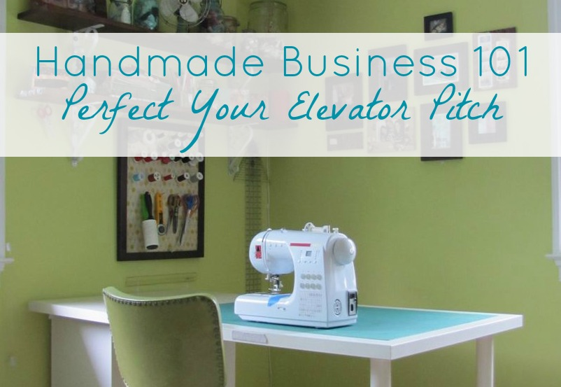 Handmade Business 101 Perfect Elevator Pitch | The Borrowed Abode