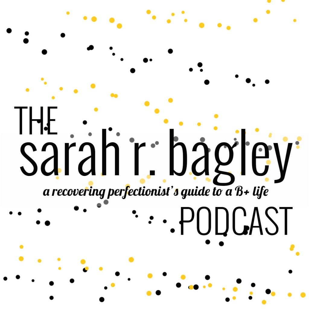 Sarah Bagley Podcast B+ Life
