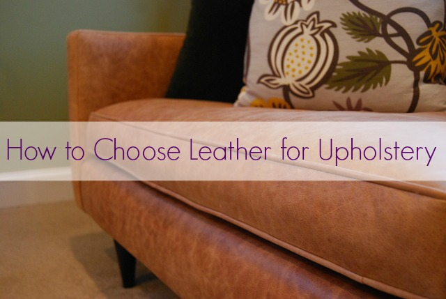 How To Choose Leather Upholstery