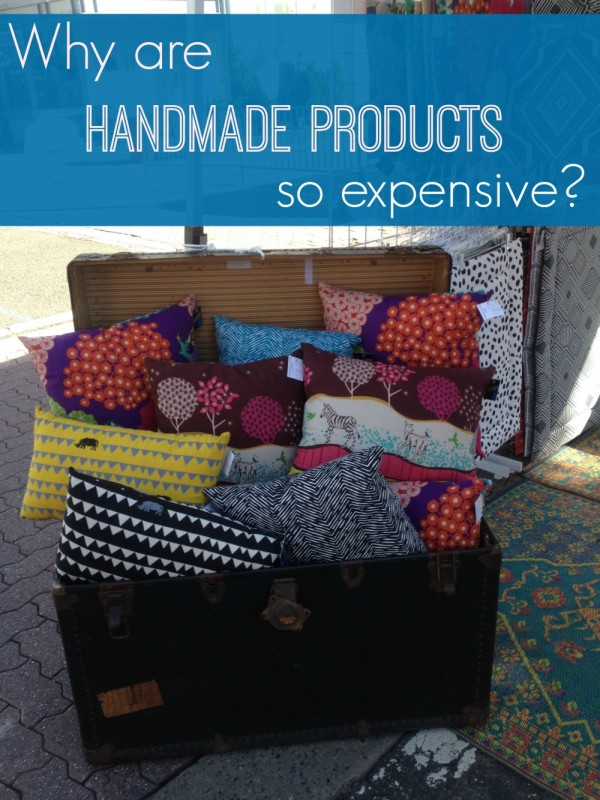 Why Are Handmade Products So Expensive The Borrowed